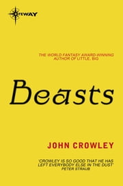 Beasts ebook by John Crowley