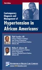 Contemporary Diagnosis and Management of Hypertension in African Americans® ebook by Elijah Saunders, MD, Wallace R. Johnson,...