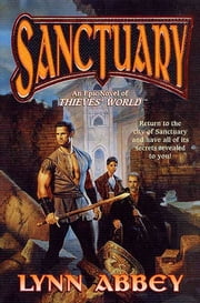 Sanctuary - An Epic Novel of Thieves' World ebook by Lynn Abbey
