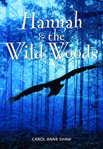 Hannah and the Wild Woods ebook by Carol Anne Shaw