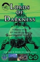 Lords of Darkness ebook by Col. Billy R. Wood, US Army (retired)