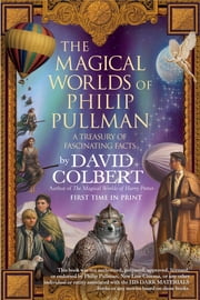 The Magical Worlds of Philip Pullman ebook by David Colbert
