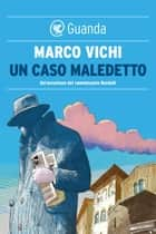 Un caso maledetto - Un'avventura del commissario Bordelli ebook by Marco Vichi