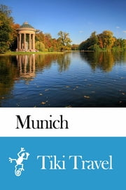 Munich (Germany) Travel Guide - Tiki Travel ebook by Tiki Travel