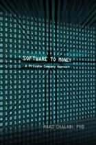Software To Money ebook by Raad Chalabi, PhD