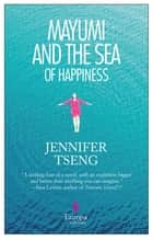Mayumi and the Sea of Happiness ebook by Jennifer Tseng