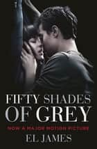 Fifty Shades of Grey - Book 1 of the Fifty Shades trilogy ebook by