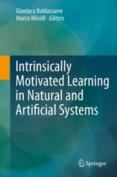 Intrinsically Motivated Learning in Natural and Artificial Systems ebook by