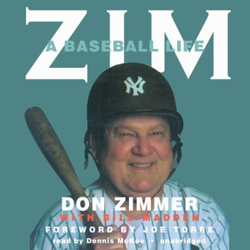 Zim - A Baseball Life audiobook by Don Zimmer,Bill Madden