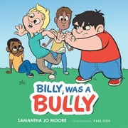 BILLY WAS A BULLY ebook by Samantha Jo Moore