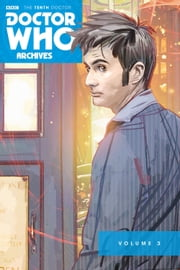 Doctor Who: The Tenth Doctor Archives ebook by Tony Lee,Jonathan L. Davis,Matthew Dow Smith,Al Davison,Al Davison,Blair Shedd,Matthew Dow Smith,Kelly Yates,Lovern Kindzierski,Charlie Kirchoff,Phil Elliott