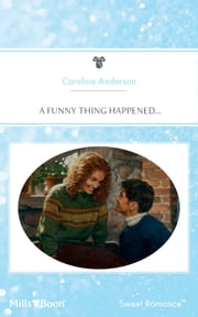 A Funny Thing Happened... ebook by Caroline Anderson
