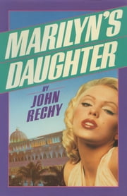 Marilyn's Daughter ebook by John Rechy