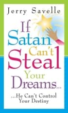 If Satan Can't Steal Your Dreams ebook by Jerry Savelle