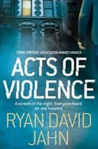 Acts of Violence ebook by Ryan David Jahn