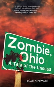 Zombie, Ohio - A Tale of the Undead ebook by Scott Kenemore