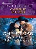 Christmas Crime in Colorado ebook by Cassie Miles