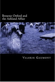 Brownie Oxford and the Ashland Affair ebook by Valerie Gaumont