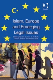 Islam, Europe and Emerging Legal Issues ebook by Christine Scott,Dr David M Kirkham,Prof Dr Rik Torfs,Professor W Cole Durham Jr.