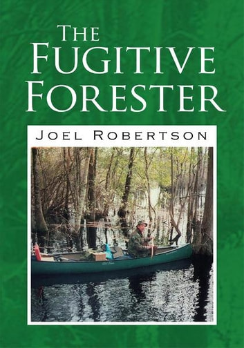 The Fugitive Forester ebook by Joel Robertson