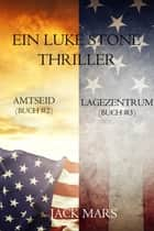 Luke Stone Thriller-Paket: Amtseid (#2) und Lagezentrum (#3) ebook by Jack Mars