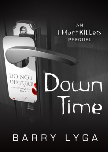 Down Time - An I Hunt Killers Prequel ebook by Barry Lyga