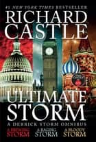 Ultimate Storm - A Derrick Storm Omnibus ebook by Richard Castle
