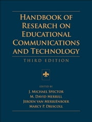 Handbook of Research on Educational Communications and Technology - A Project of the Association for Educational Communications and Technology ebook by David Jonassen,Michael J. Spector,Marcy Driscoll,M. David Merrill,Jeroen van Merrienboer,Marcy P. Driscoll
