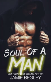 Soul Of A Man ebook by Jamie Begley