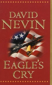 Eagle's Cry - A Novel of the Louisiana Purchase ebook by David Nevin