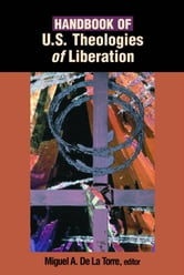 Handbook of U.S. Theologies of Liberation ebook by