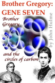 Brother Gregory: Gene Seven ebook by John Hulme