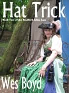 Hat Trick ebook by Wes Boyd
