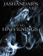 Jashandar's Wake - Book One: The Happenings ebook by L. S. Kyles