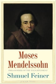 Moses Mendelssohn ebook by Shmuel Feiner,Anthony Berris