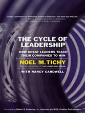 The Cycle of Leadership ebook by Noel M. Tichy