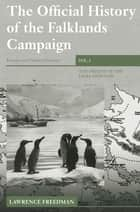 The Official History of the Falklands Campaign, Volume 1 - The Origins of the Falklands War ebook by Lawrence Freedman