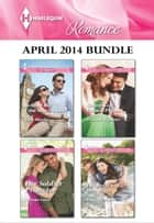 Harlequin Romance April 2014 Bundle - Behind the Film Star's Smile\Her Soldier Protector\Stolen Kiss From a Prince\The Return of Mrs. Jones ebook by Kate Hardy, Soraya Lane, Teresa Carpenter,...