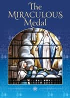 The Miraculous Medal ebook by Lady Cecil Kerr, Dr Raymond Edwards