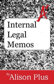 A+ Guide to Internal Legal Memos ebook by Allison Plus