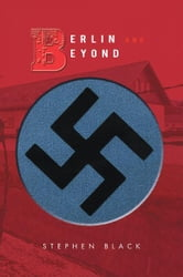 BERLIN AND BEYOND ebook by STEPHEN BLACK