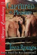 Captured in Pleasure ebook by Tonya Ramagos