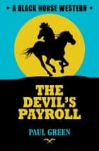 The Devil's Payroll ebook by Paul Green