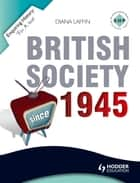 Enquiring History: British Society since 1945 ebook by Diana Laffin