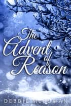 The Advent of Reason ebook by Debbie McGowan