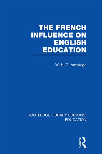 French Influence on English Education ebook by W H G Armytage