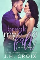 Break My Fall ebook by