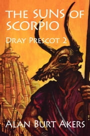 The Suns of Scorpio ebook by Alan Burt Akers