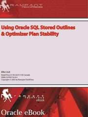 Using Oracle SQL Stored Outlines & Optimizer Plan Stability ebook by Ault, Mike