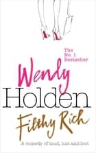 Filthy Rich ebook by Wendy Holden